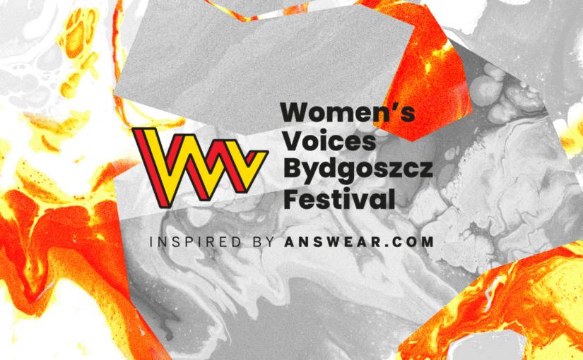 Scena należy do kobiet! Dlaczego zdecydowaliśmy się na patronat Women's Voices Bydgoszcz Festival?